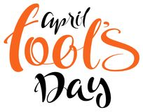 April fools day lettering handwritten calligraphy text for greeting card. Isolated on white vector illustration Royalty Free Stock Images