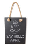 April. Keep calm and say hello to april Stock Images