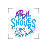 April Showers da los mayflowers, bandera de la primavera Cartel de la tipografía con las letras Diseño de la primavera, poniendo  Foto de archivo libre de regalías