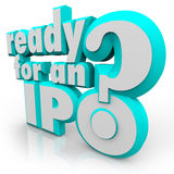 Apronte para uma pergunta de IPO preparam a oferta pública inicial Foto de Stock Royalty Free