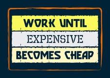 Arbeit bis teures wird billig Anspornungsmotivationszitat Vektor-Typografie-Plakat lizenzfreie abbildung