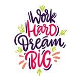 Arbeit hart, große Handgezogene Traumbeschriftung Positives Zitat der Motivation und der Inspiration vektor abbildung