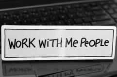 Arbeit mit mir Leute-Zeichen Stockfoto