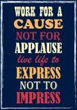 Arbete för en orsak inte för att levande liv för applåd ska uttrycka för att inte imponera stock illustrationer