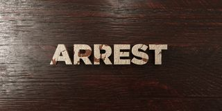 Arrest - grungy wooden headline on Maple - 3D rendered royalty free stock image. This image can be used for an online website banner ad or a print postcard stock illustration