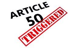 ARTICLE 50 DÉCLENCHÉ Photos libres de droits