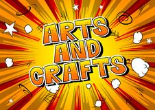 Arts and Crafts - Comic book style phrase. Arts and Crafts - Vector illustrated comic book style phrase royalty free illustration