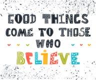As boas coisas vêm àquelas que acreditam Cartão bonito Fotografia de Stock Royalty Free