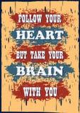 As citações de inspiração da motivação seguem seu coração mas para tomar a seu cérebro com você o cartaz do vetor ilustração do vetor