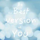 As citações inspiradores bonitas com mensagem sejam a melhor versão o Fotos de Stock