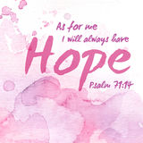 But as for me, I will always have hope. Bible Verse Scripture Design Art on pink pastel Watercolor background from Psalm 71 Royalty Free Stock Photography