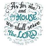 As for me and my house serve the lord bible quote. As for me and my house we shall serve the lord, Joshua 24:15. Bible quote. Hand-lettering isolated on white Stock Photo