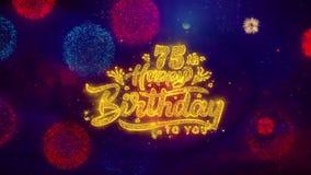 75.as partículas de saludo de la chispa del texto del feliz cumpleaños en los fuegos artificiales coloreados
