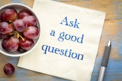 Ask a good question reminder on napkin. Ask a good question reminder - handwriting on napkin with a cup of coffee Royalty Free Stock Photo