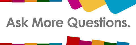 Ask More Questions Colorful Abstract Shapes. Ask more questions text written over colorful background Royalty Free Stock Photography