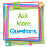 Ask More Questions Colorful Frame Royalty Free Stock Photo