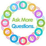 Ask More Questions Colorful Rings Circular. Ask more questions text written over colorful background Stock Photos