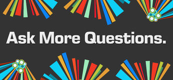 Ask More Questions Dark Colorful Elements Stock Photography