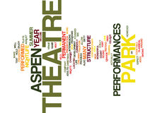 Aspen Nightlife Theatre In The Park Word Cloud Concept. Aspen Nightlife Theatre In The Park Text Background Word Cloud Concept Royalty Free Stock Images