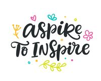 Aspire to inspire. Brush hand lettering. Motivation modern calligraphy. Spring seasonal hand written quote, isolated on white background. Vector illustration vector illustration