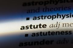 Astute. Word in a dictionary.  concept royalty free stock image