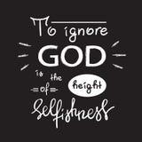 Att att ignorera guden är höjden av själviskhet - motivational citationsteckenbokstäver royaltyfri illustrationer