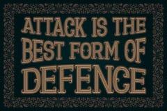 Attack är den bästa formen av försvar Engelsk ordstäv Royaltyfri Foto