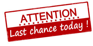 Attention last chance today. Rubber stamp with text attention last chance today inside, vector illustration Royalty Free Stock Images