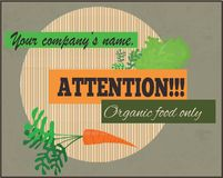 Attention, organic food only sign. Attention organic and vegetarian  food only sign Royalty Free Stock Image