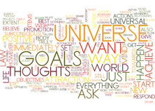 Attract The Universe And Achieve Your Goals Word Cloud Concept. Attract The Universe And Achieve Your Goals Text Background Word Cloud Concept Royalty Free Stock Photography