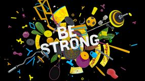 Be Strong colorful concept. Attractive 3D rendered composition with many different sport objects  and unexpected things and words Be Strong Royalty Free Stock Image