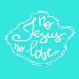 Aucun amour de Jesus No - lettrage de motivation de citation Images stock