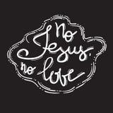 Aucun amour de Jesus No - lettrage de motivation de citation, affiche religieuse Copie pour l'affiche, Image libre de droits