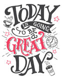 Aujourd'hui va être une grande carte de lettrage de jour Photo stock