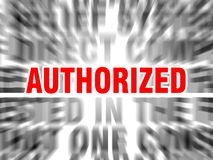 Authorized. Blurred text with focus on royalty free illustration