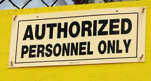 Authorized Personnel ONly Sign. Yellow and Black Authorized Personnel Only sign for construction site royalty free stock photo
