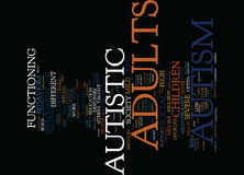 Autism In Adults Not Discussed Quite As Much Word Cloud Concept. Autism In Adults Not Discussed Quite As Much Text Background Word Cloud Concept Royalty Free Stock Image