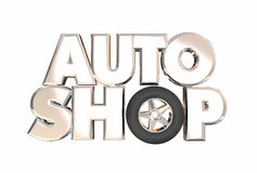 Auto Shop Repair Center Garage Car Fixing Work. 3d Word Wheel Royalty Free Stock Image