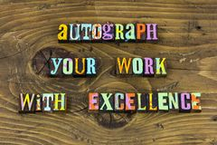 Autograph work pride leadership success letterpress. Typography signature proud excellence excellent skills successful ambition honesty satisfaction good royalty free stock photo