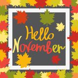 Autumn background with maple leaves, drawn letters and white frame. Hello November. Autumn background with maple leaves, drawn letters and white frame vector illustration