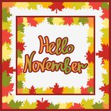 Autumn background with maple leaves, drawn letters and white frame. Hello November. Autumn background with maple leaves, drawn letters and white frame royalty free illustration