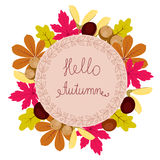 Autumn floral frame. With leaves, chestnuts, acorns and text hello autumn. Elegant and beautiful background you can use for invitations, scrapbooking, greeting Vector Illustration