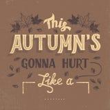 This autumn is gonna hurt typography design Stock Photo