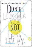 Avant-garde poster. Don`t look back you`re not goi Royalty Free Stock Photography