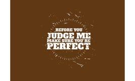 Avant que vous judme vous assuriez vous ` au sujet de parfait Photo stock