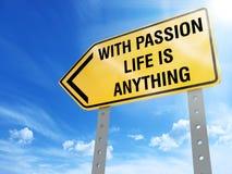 Avec passion la vie est quelque chose signe Photo stock