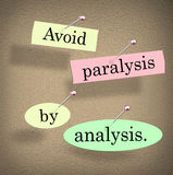 Avoid Paralysis by Analysis Words Bulletin Board Saying Quote Royalty Free Stock Photos