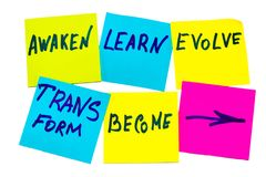 Awaken, learn, evolve, transform and become - inspirational new royalty free stock photo