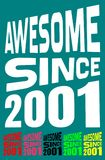 Awesome Since 2001. Birthday logos. 6 png files. Awesome Since 2001. Birthday logos. Tips: place this image on a t-shirt, mug or anyplace you like! PNG images Royalty Free Stock Photo