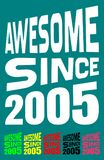 Awesome Since 2005. Birthday logos. 6 png files. Awesome Since 2005. Birthday logos. Tips: place this image on a t-shirt, mug or anyplace you like! PNG images Royalty Free Stock Images